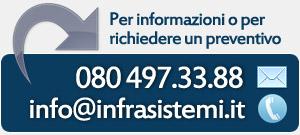 Per informazioni o per richiedere prventivi info@infrasistemi.it